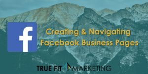 Creating & Navigating Facebook Business Pages